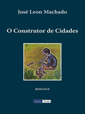cover image of O Construtor de Cidades