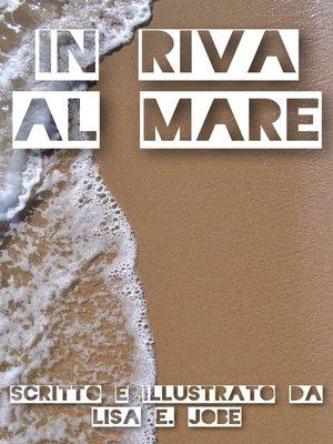 cover image of In Riva al Mare