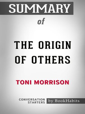 cover image of Summary of the Origin of Others by Toni Morrison / Conversation Starters