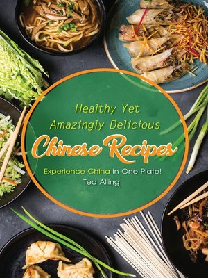 cover image of Healthy Yet Amazingly Delicious Chinese Recipes