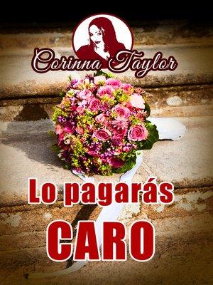 cover image of Lo pagarás caro