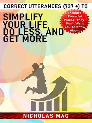 cover image of Correct Utterances (737 +) to Simplify Your Life, Do Less, and Get More