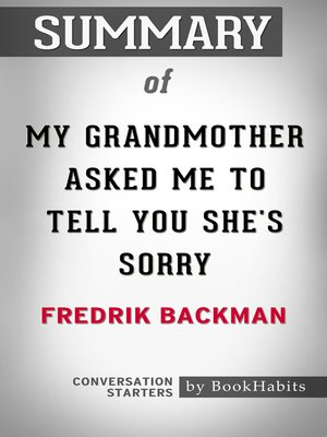 cover image of Summary of My Grandmother Asked Me to Tell You She's Sorry by Fredrik Backman / Conversation Starters