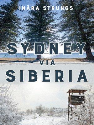 cover image of Sydney via Siberia