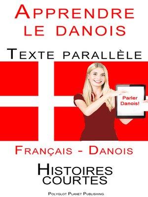 cover image of Apprendre le danois--Texte parallèle (Danois--Français) Histoires courtes