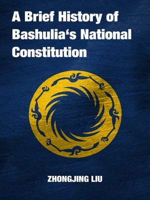 cover image of A Brief History of Bashulia's National Constitution