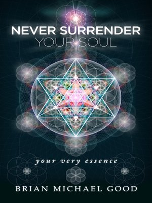 """cover image of Never Surrender Your Soul """"Your Very Essence"""""""