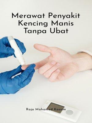 cover image of Merawat penyakit kencing manis tanpa ubat