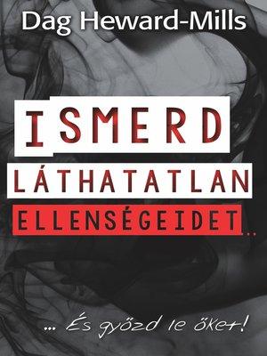 cover image of Ismerd láthatatlan ellenségeidet...
