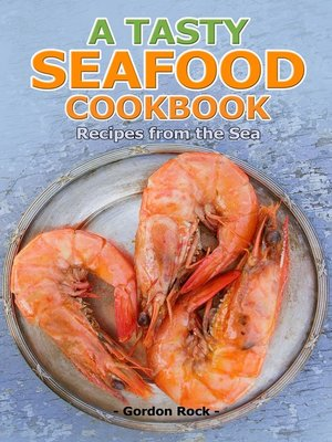 cover image of A Tasty Seafood Cookbook