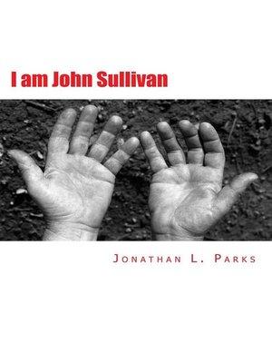 cover image of I am John Sullivan