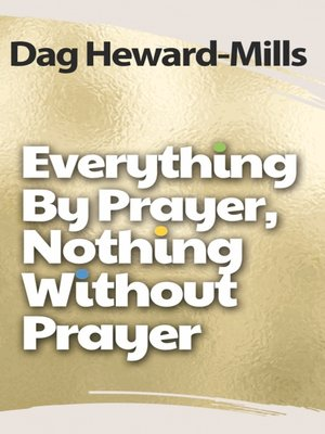 cover image of Everything by Prayer, Nothing without Prayer