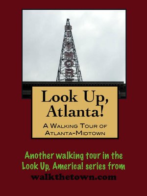 cover image of Look Up, Atlanta! a Walking Tour of Midtown