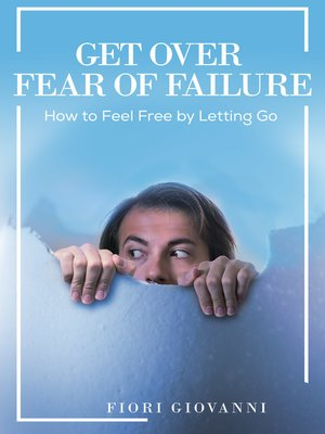 cover image of Get Over Fear of Failure