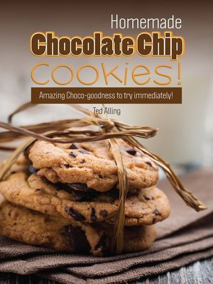 cover image of Homemade Chocolate Chip Cookies!