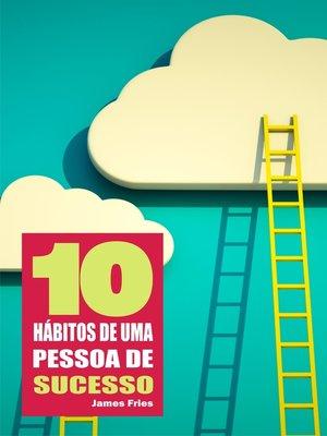 cover image of 10 Hábitos de uma pessoa de sucesso