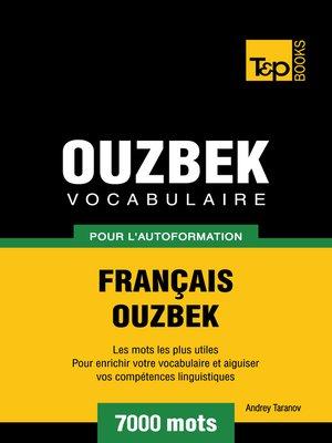 cover image of Vocabulaire Français-Ouzbek pour l'autoformation--7000 mots