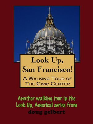 cover image of Look Up, San Francisco! a Walking Tour of the Civic Center