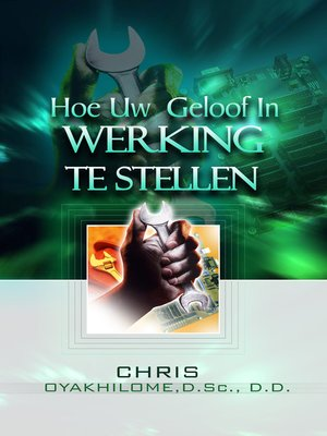 cover image of Hoe Uw Geloof In Werking Te Stellen