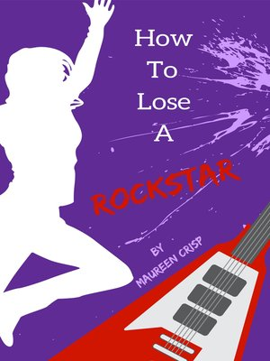 cover image of How to Lose a Rockstar