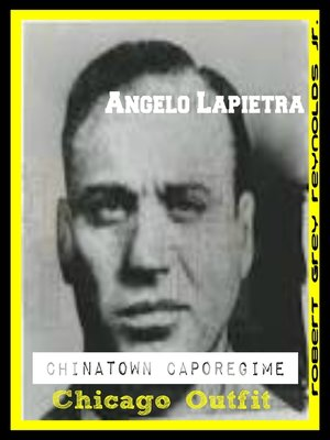 cover image of Angelo Lapietra Chinatown Caporegime Chicago Outfit