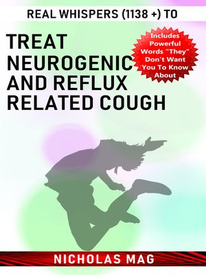 cover image of Real Whispers (1138 +) to Treat Neurogenic and Reflux Related Cough