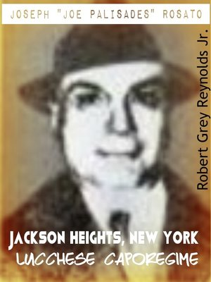 "cover image of Joseph ""Joe Palisades"" Rosato Jackson Heights, New York Lucchese Caporegime"
