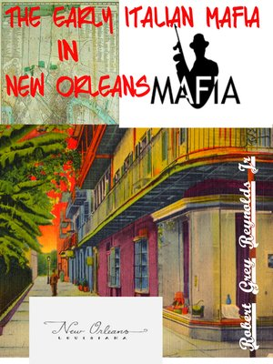 cover image of The Early Italian Mafia In New Orleans