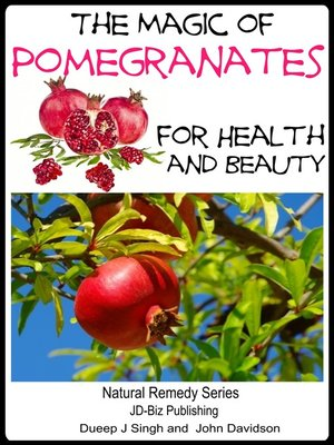 cover image of The Magic of Pomegranates For Health and Beauty