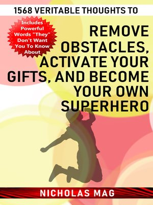cover image of 1568 Veritable Thoughts to Remove Obstacles, Activate Your Gifts, and Become Your Own Superhero