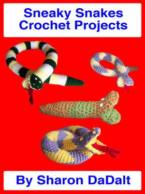 cover image of Sneaky Snakes Crochet Projects