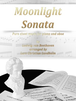 cover image of Moonlight Sonata Pure sheet music for piano and oboe by Ludwig van Beethoven arranged by Lars Christian Lundholm