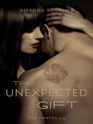 cover image of The Unexpected Gift (The Hunted #1.5)
