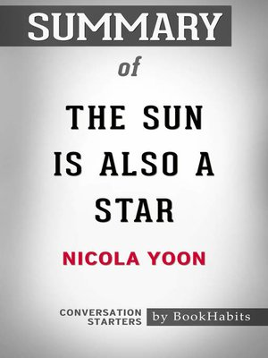 cover image of Summary of the Sun Is Also a Star by Nicola Yoon / Conversation Starters