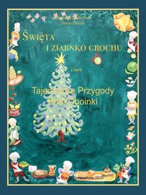 cover image of Święta i Ziarnko Grochu z serii Tajemnicze Przygody Pani Choinki