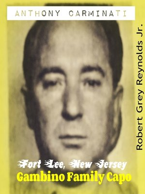 cover image of Anthony Carminati Fort Lee, New Jersey Gambino Capo