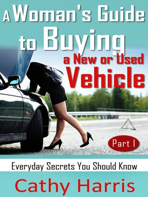 cover image of A Woman's Guide to Buying a New or Used Vehicle