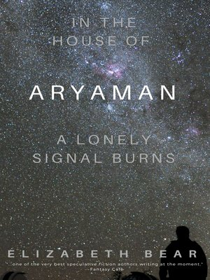 cover image of In the House of Aryaman, a Lonely Signal Burns