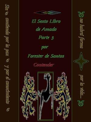 cover image of El Sexto Libro de Amado Parte 3