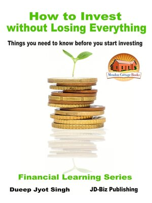 cover image of How to Invest Without Losing Everything