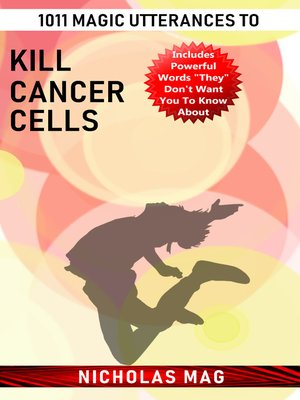 cover image of 1011 Magic Utterances to Kill Cancer Cells