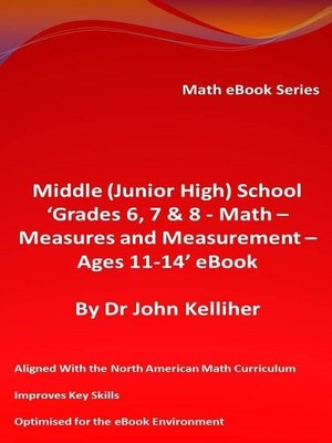 cover image of Middle (Junior High) School 'Grades 6, 7 & 8 – Math – Measures and Measurement – Ages 11-14' eBook