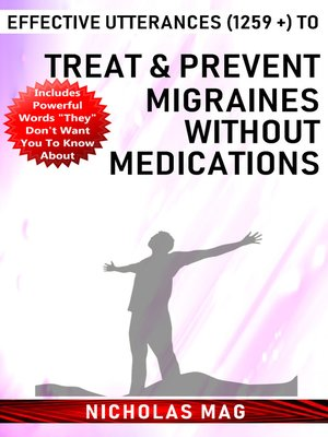 cover image of Effective Utterances (1259 +) to Treat & Prevent Migraines Without Medications