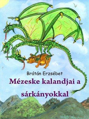 cover image of Mézeske kalandjai a sárkányokkal