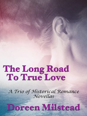 cover image of The Long Road to True Love