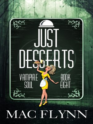 cover image of Just Desserts (Vampire Soul, Book Eight)