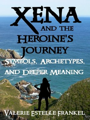 cover image of Xena and the Heroine's Journey
