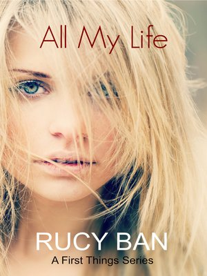 cover image of All My Life (A First Things Series)
