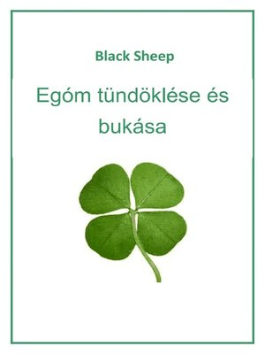 cover image of Egóm tündöklése és bukása