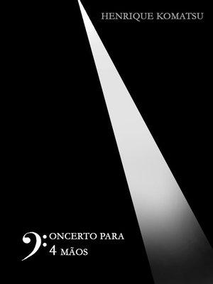 cover image of Concerto para Quatro Mãos